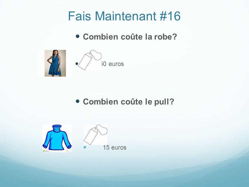 Fais Maintenant #16 Combien coûte la robe Combien coûte le pull