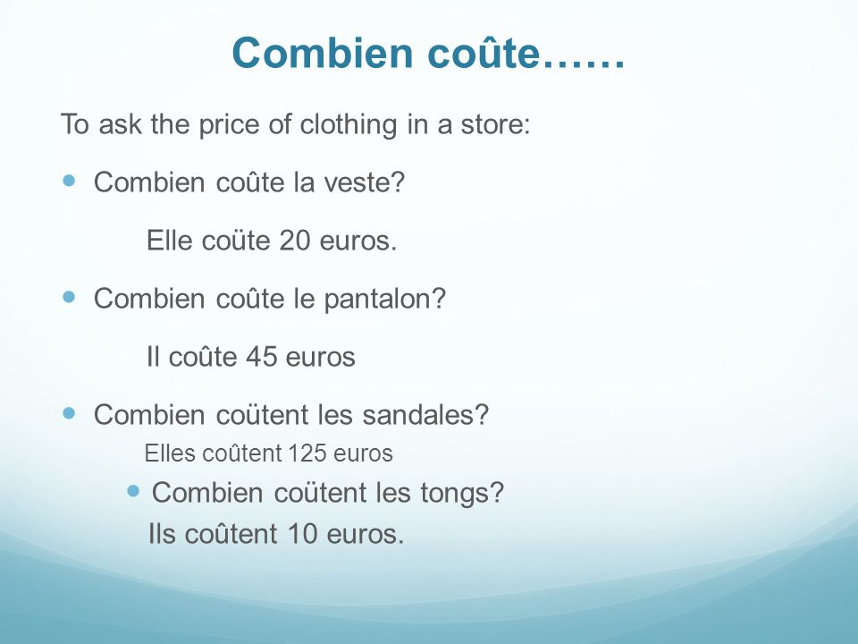 Combien coûte…… To ask the price of clothing in a store: