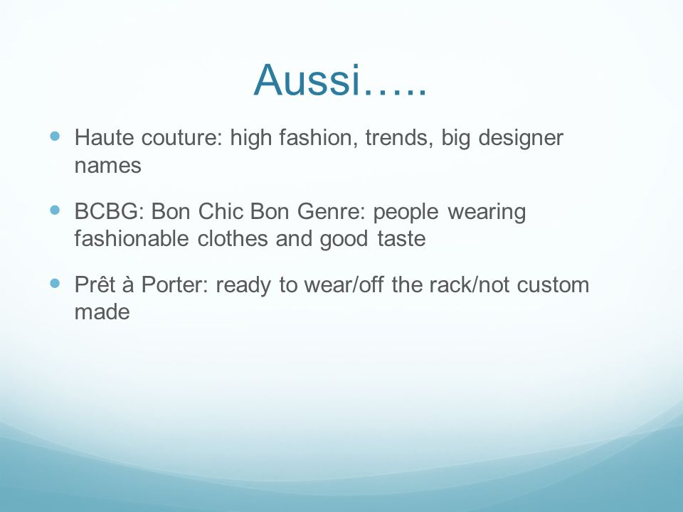 Aussi….. Haute couture: high fashion, trends, big designer names