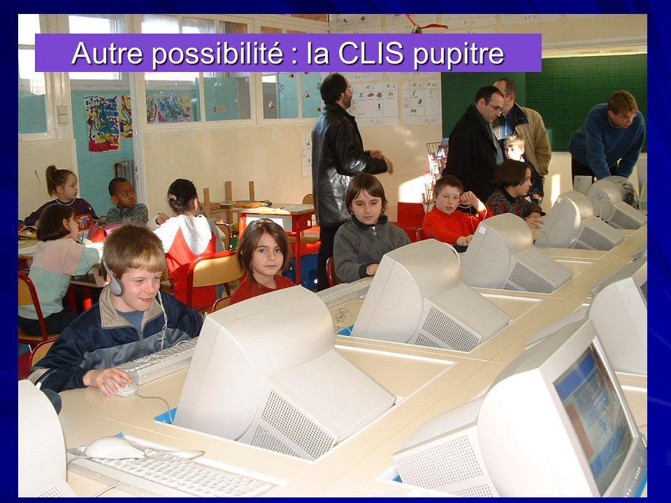 Autre possibilité : la CLIS pupitre