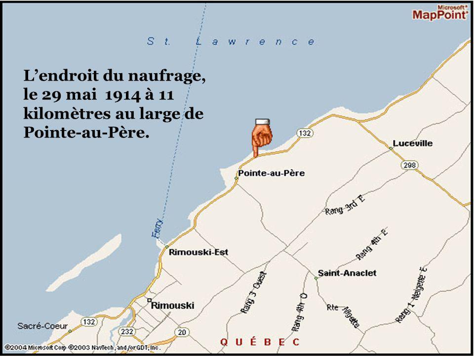 L'endroit du naufrage, le 29 mai 1914 à 11 kilomètres au large de Pointe-au-Père.