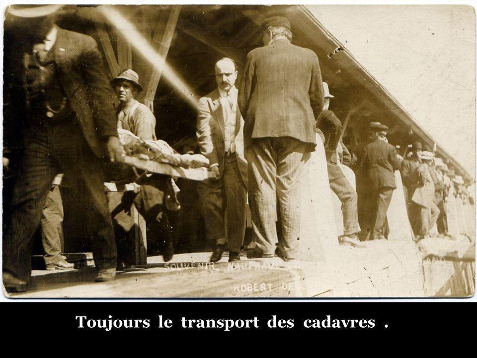 Toujours le transport des cadavres .