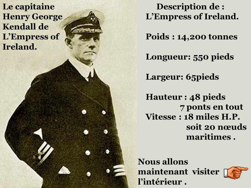 Le capitaine Henry George Kendall de. L'Empress of. Ireland. Description de : L'Empress of Ireland.