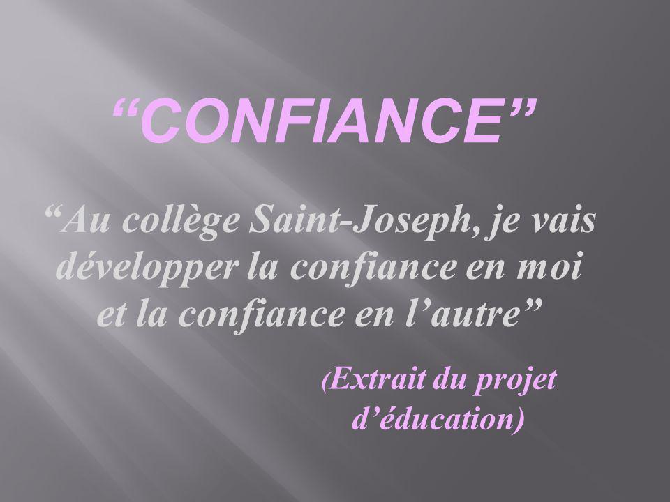 CONFIANCE Au collège Saint-Joseph, je vais