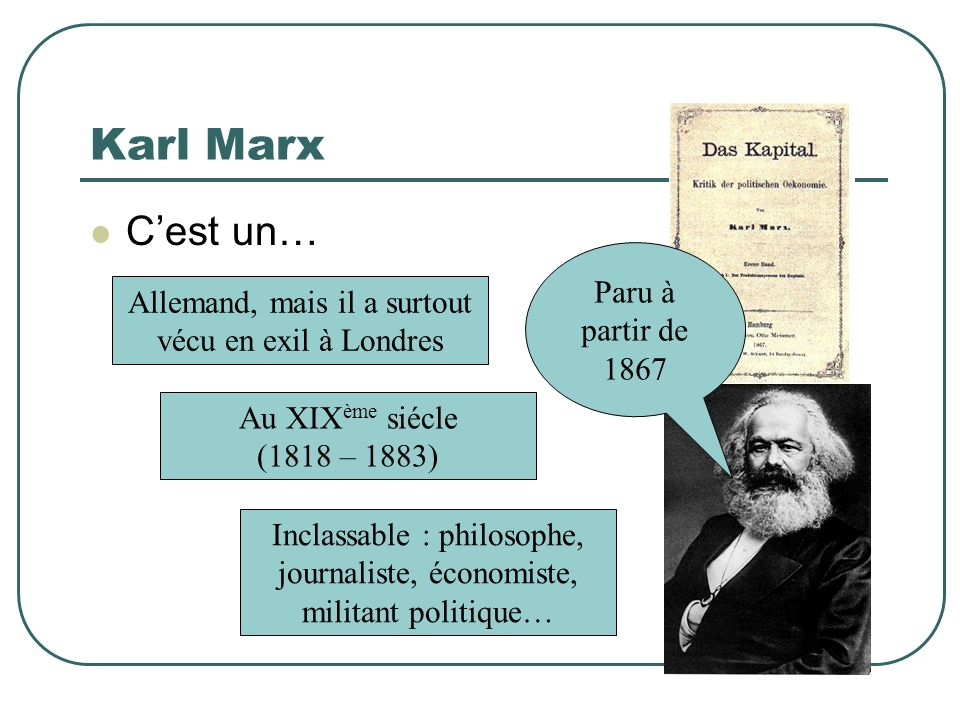Karl Marx C'est un… Nationalité Epoque Profession