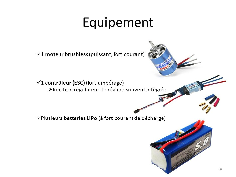 Equipement 1 moteur brushless (puissant, fort courant)
