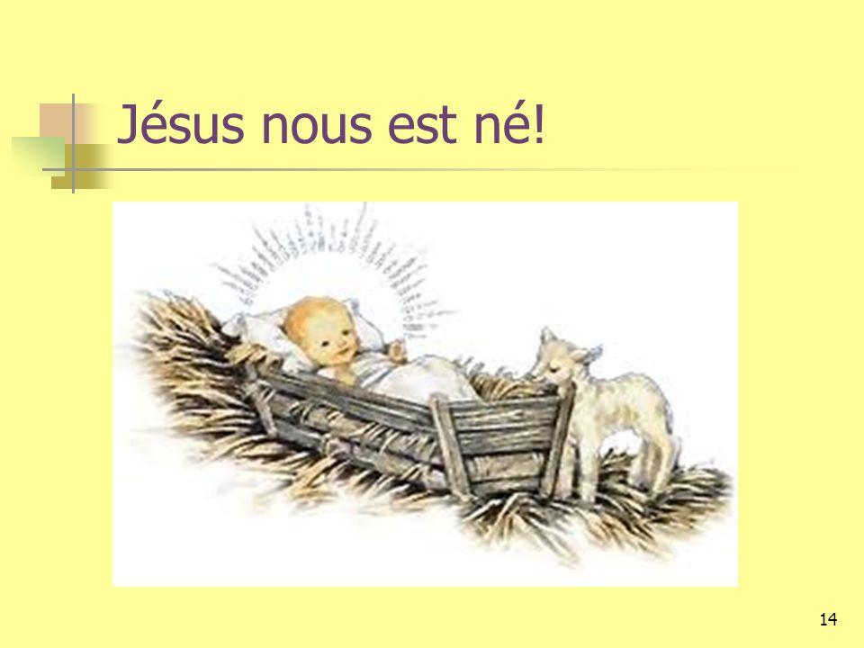 Jésus nous est né!