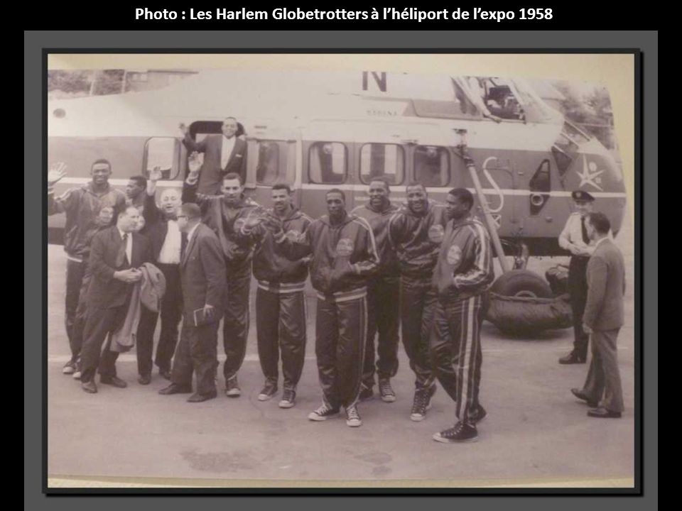 Photo : Les Harlem Globetrotters à l'héliport de l'expo 1958