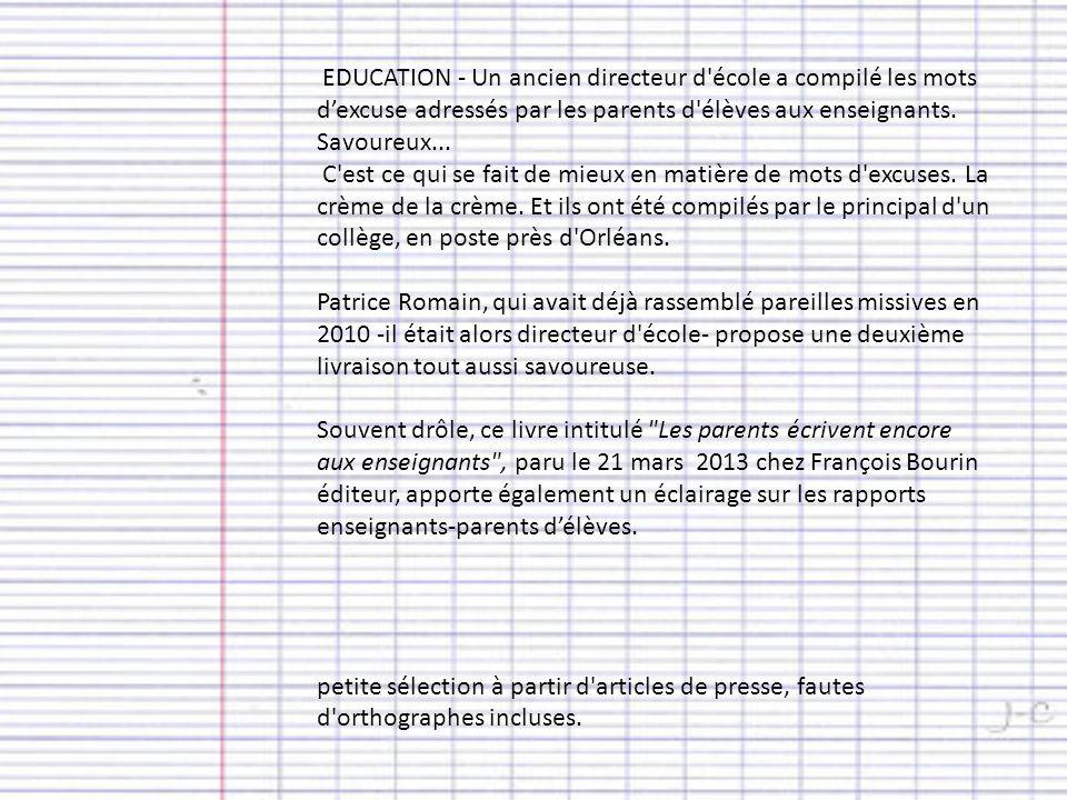 EDUCATION - Un ancien directeur d école a compilé les mots d'excuse adressés par les parents d élèves aux enseignants. Savoureux...