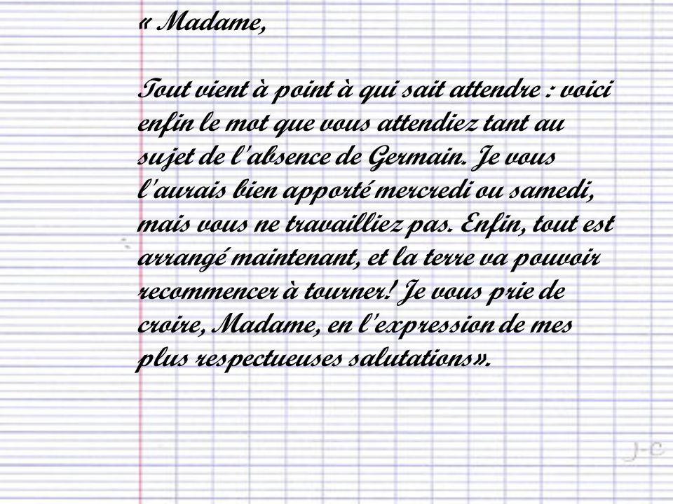 « Madame,