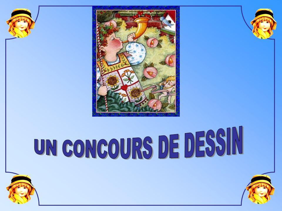 UN CONCOURS DE DESSIN LE CONCOURS DE DESSIN