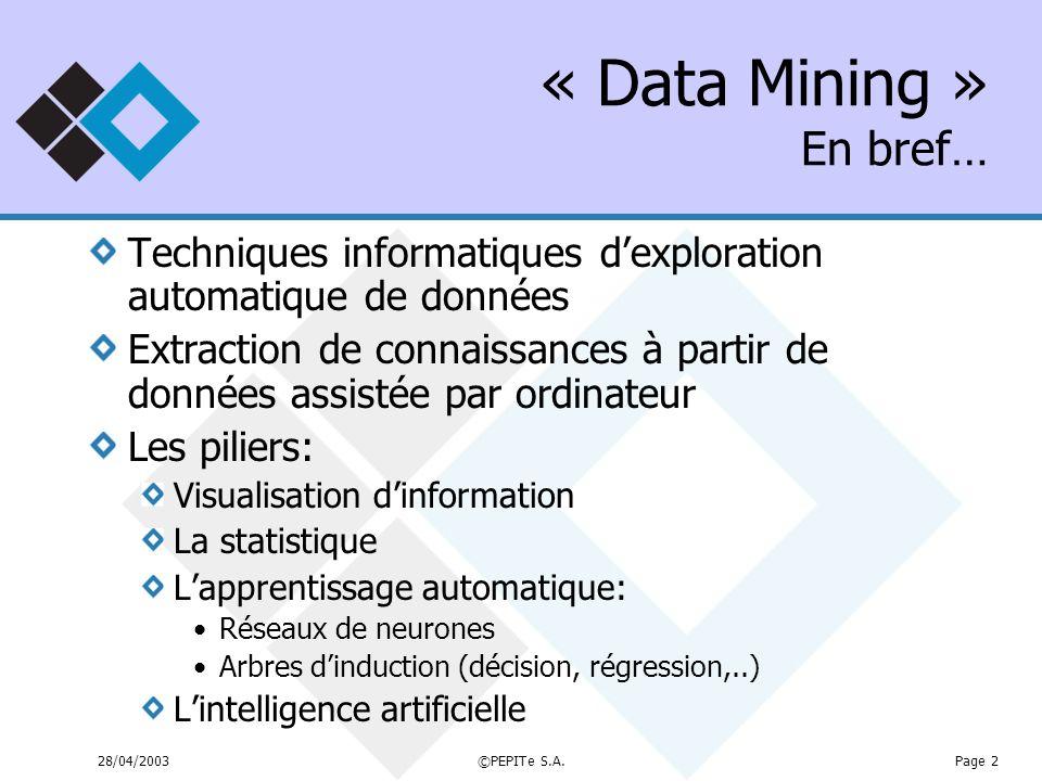 « Data Mining » En bref… Techniques informatiques d'exploration automatique de données.