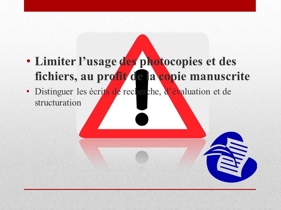 Limiter l'usage des photocopies et des fichiers, au profit de la copie manuscrite