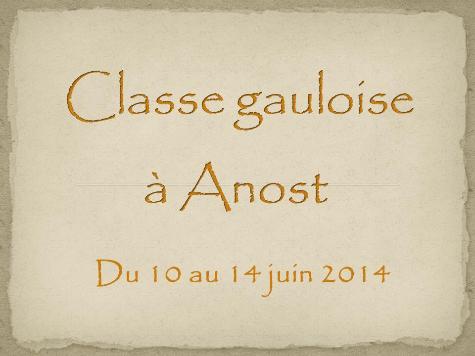 Classe gauloise à Anost Du 10 au 14 juin 2014