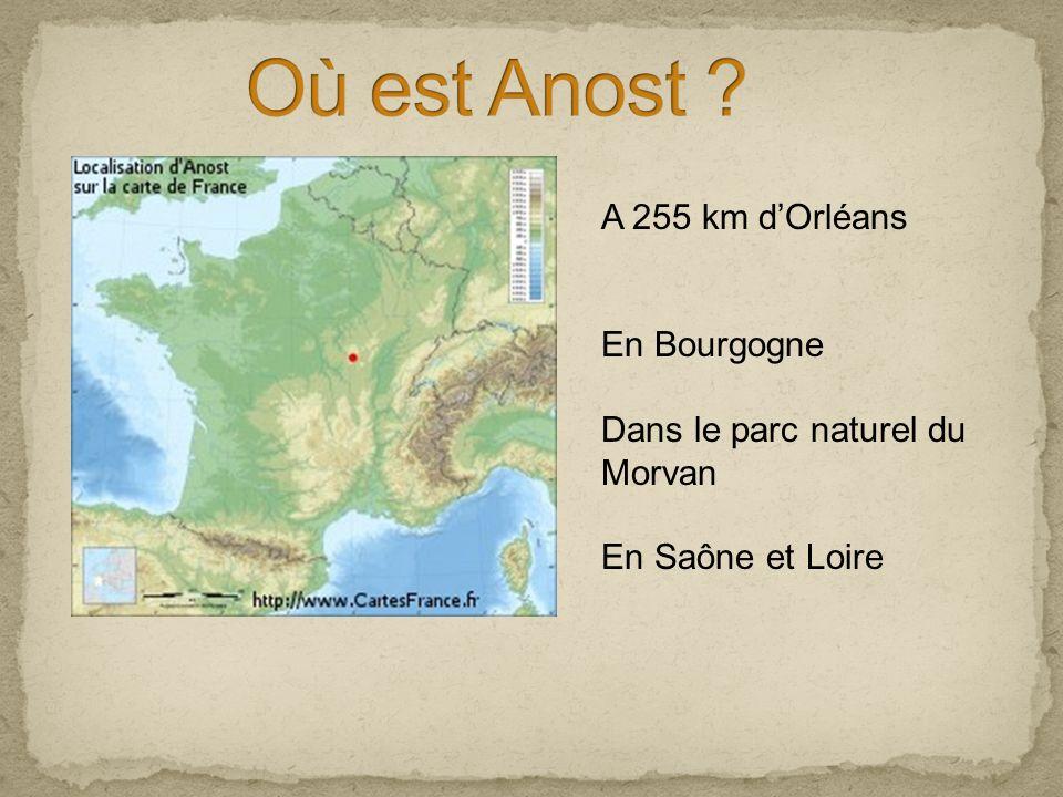 Où est Anost A 255 km d'Orléans En Bourgogne Dans le parc naturel du