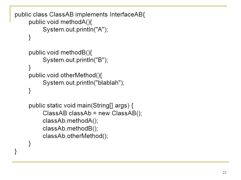 public class ClassAB implements InterfaceAB{