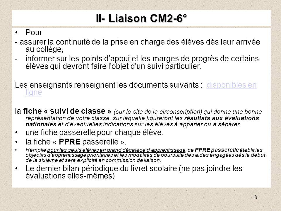II- Liaison CM2-6° Pour. - assurer la continuité de la prise en charge des élèves dès leur arrivée au collège,