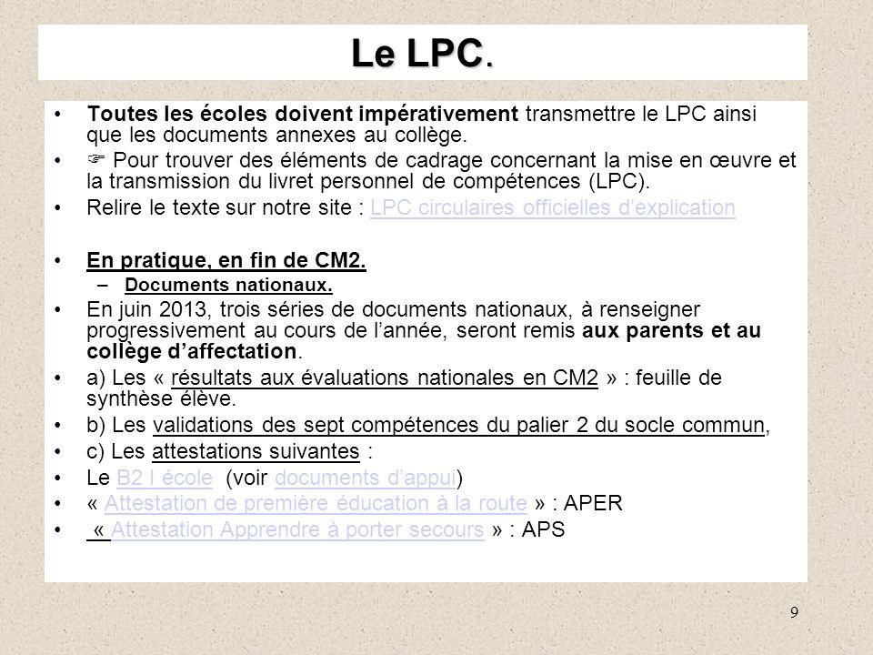 Le LPC. Toutes les écoles doivent impérativement transmettre le LPC ainsi que les documents annexes au collège.