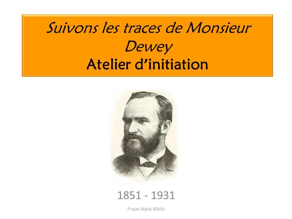 Suivons les traces de Monsieur Dewey