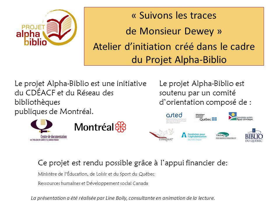 « Suivons les traces de Monsieur Dewey » Atelier d'initiation créé dans le cadre du Projet Alpha-Biblio