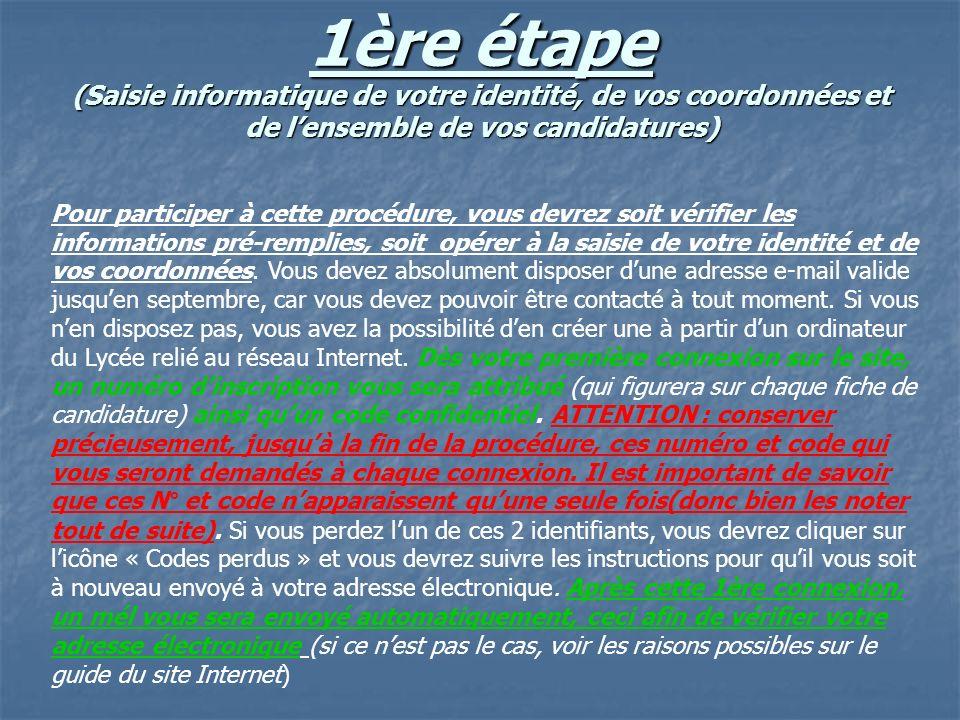 1ère étape (Saisie informatique de votre identité, de vos coordonnées et de l'ensemble de vos candidatures)
