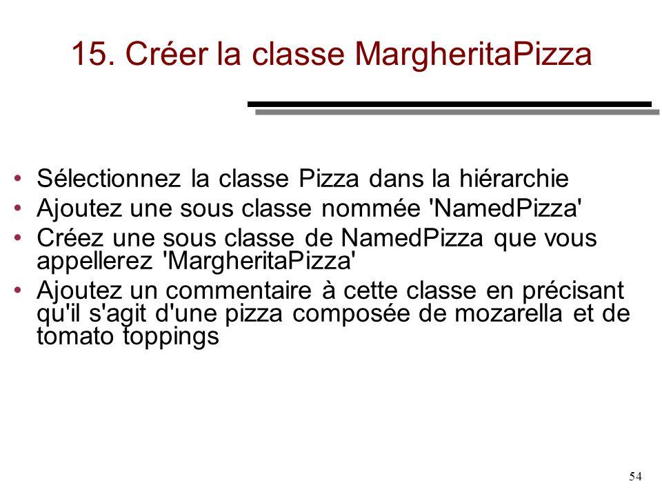15. Créer la classe MargheritaPizza