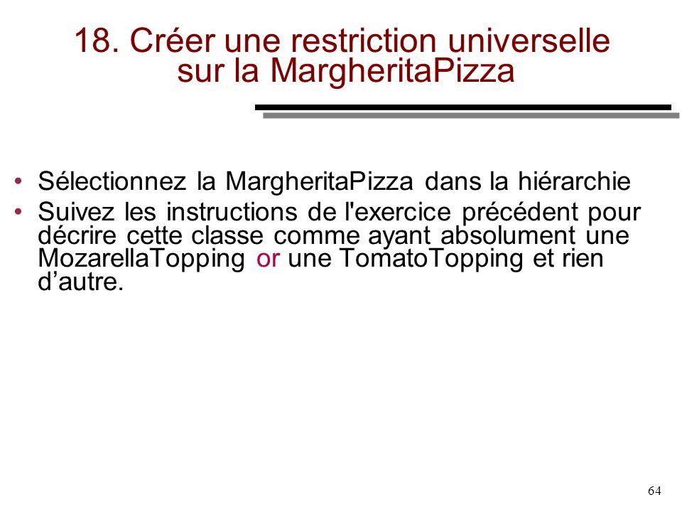 18. Créer une restriction universelle sur la MargheritaPizza