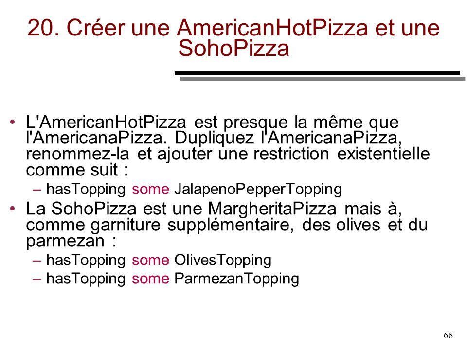 20. Créer une AmericanHotPizza et une SohoPizza