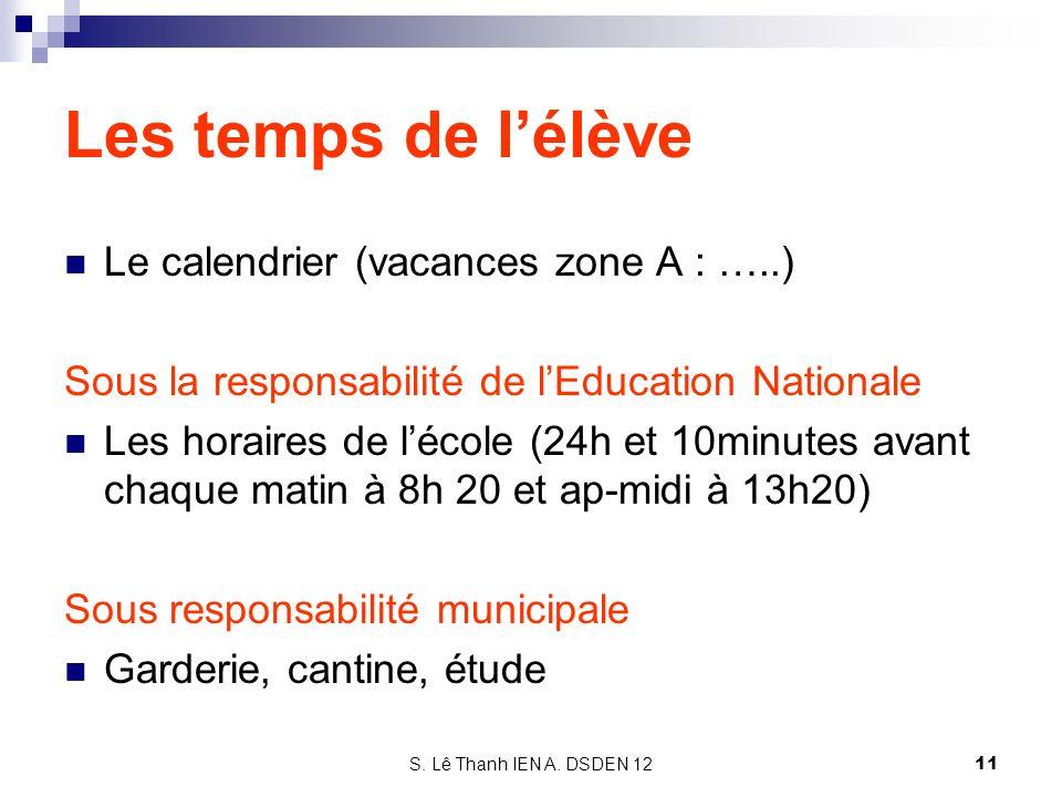 Les temps de l'élève Le calendrier (vacances zone A : …..)
