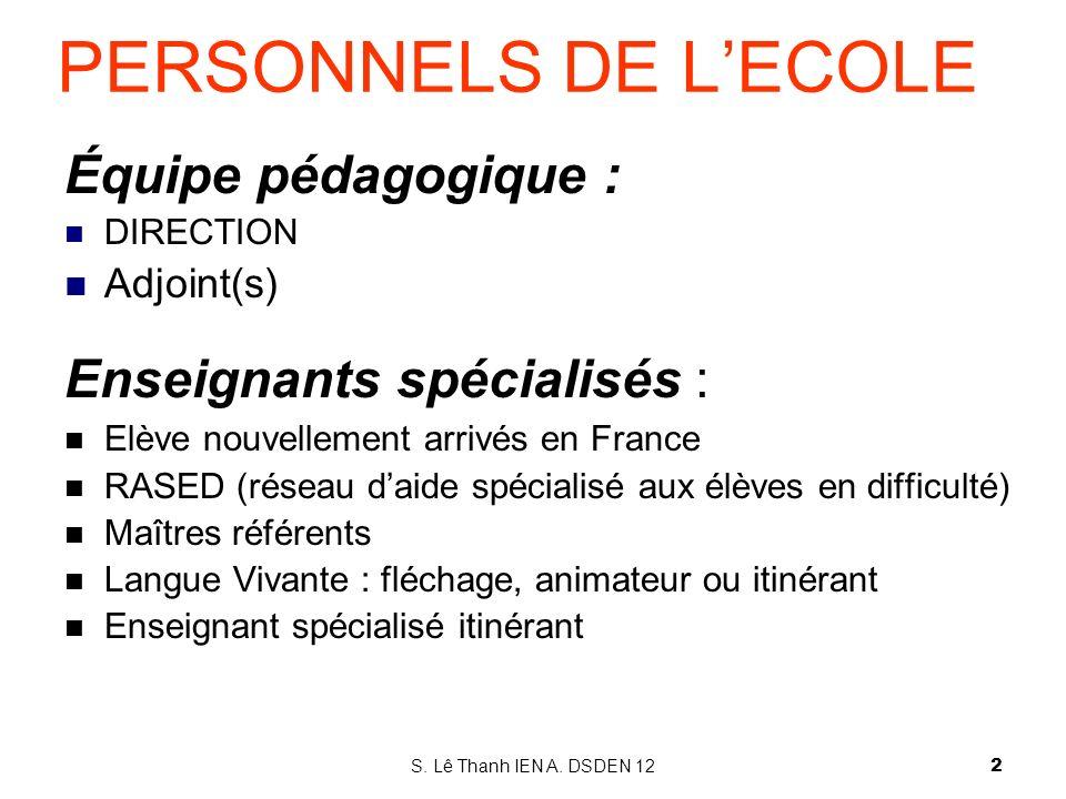 PERSONNELS DE L'ECOLE Équipe pédagogique : Enseignants spécialisés :