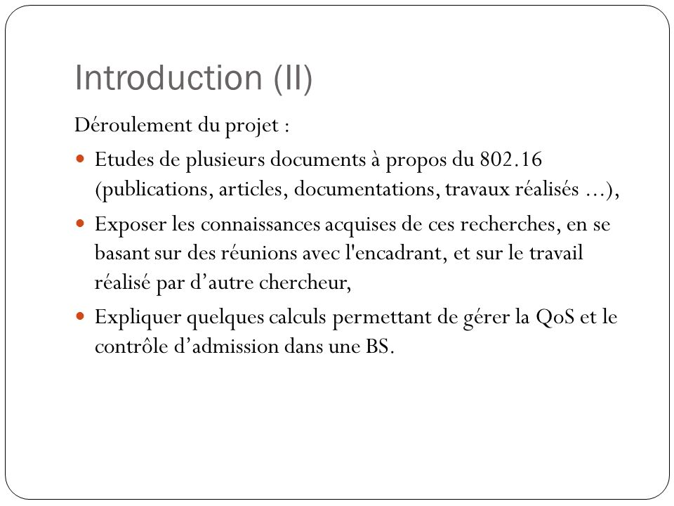 Introduction (II) Déroulement du projet :