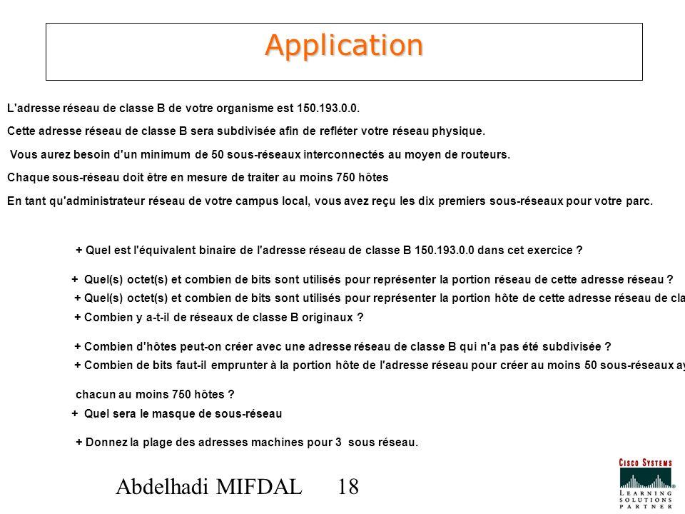 Application L adresse réseau de classe B de votre organisme est 150.193.0.0.