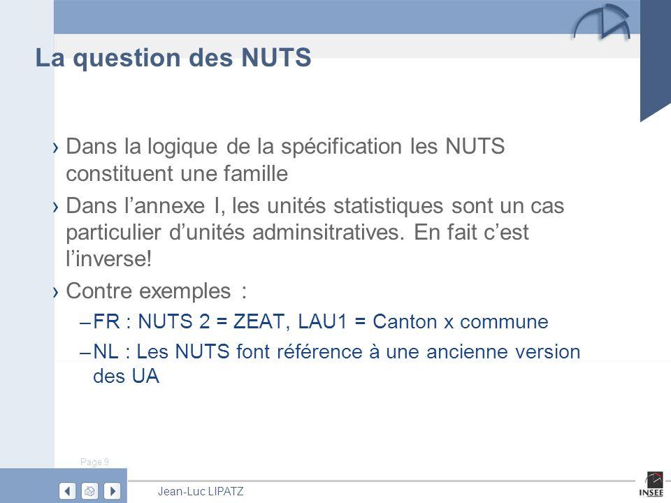 La question des NUTS Dans la logique de la spécification les NUTS constituent une famille.