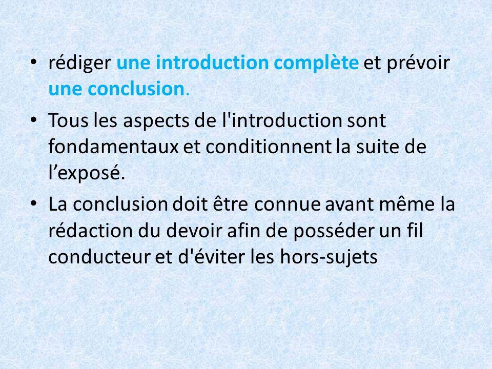 rédiger une introduction complète et prévoir une conclusion.