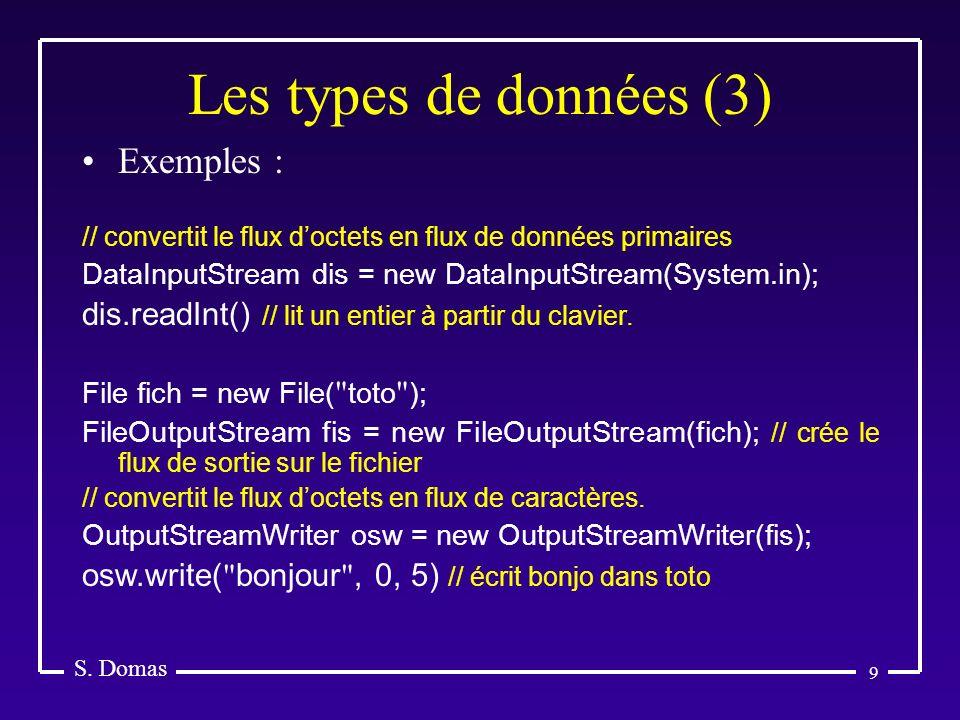 Les types de données (3) Exemples :