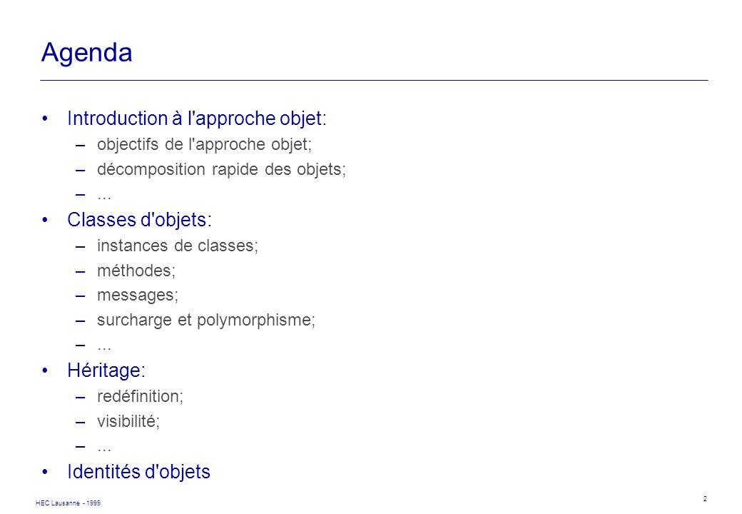 Agenda Introduction à l approche objet: Classes d objets: Héritage: