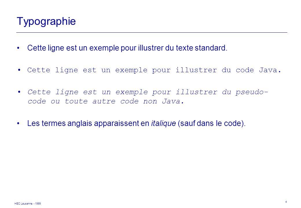 Typographie Cette ligne est un exemple pour illustrer du texte standard. Cette ligne est un exemple pour illustrer du code Java.