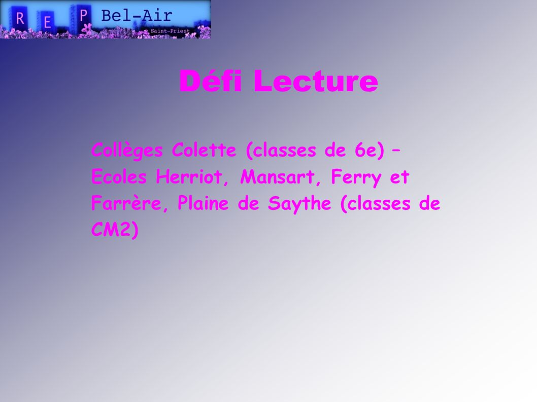 Défi Lecture Collèges Colette (classes de 6e) – Ecoles Herriot, Mansart, Ferry et Farrère, Plaine de Saythe (classes de CM2)‏