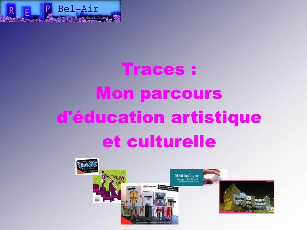 Mon parcours d éducation artistique et culturelle