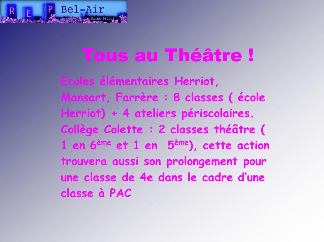 Tous au Théâtre ! Ecoles élémentaires Herriot, Mansart, Farrère : 8 classes ( école Herriot) + 4 ateliers périscolaires.