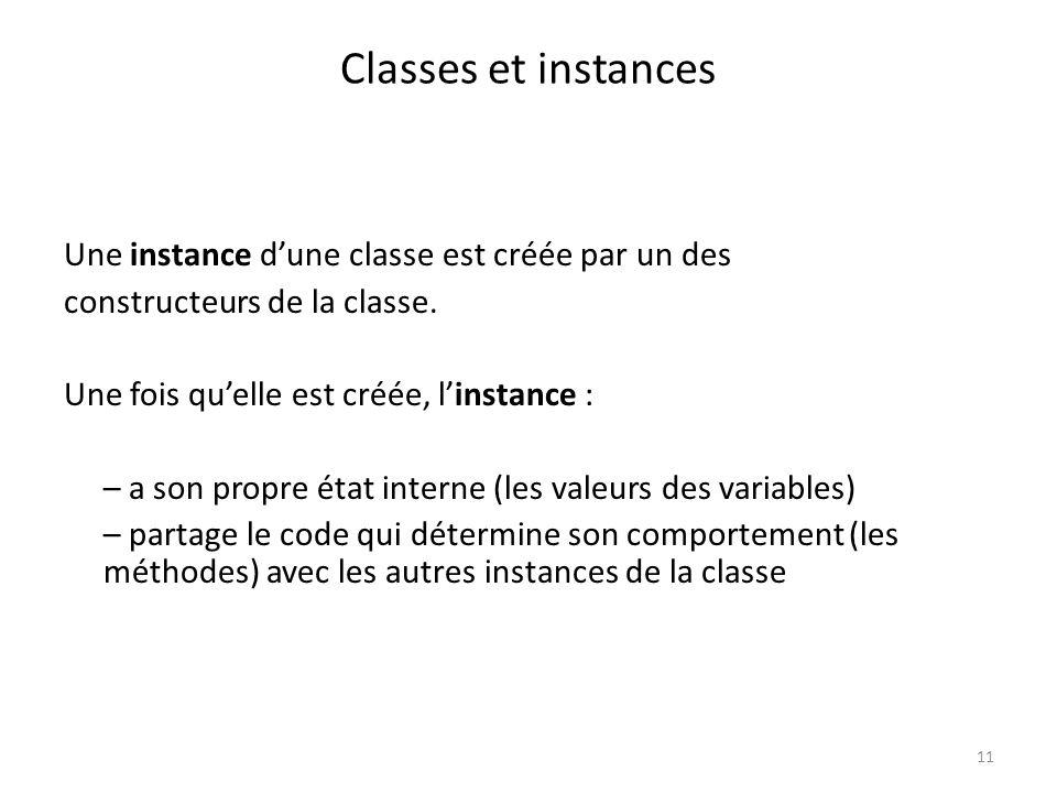 Classes et instances Une instance d'une classe est créée par un des