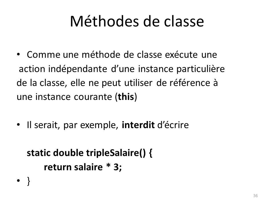 Méthodes de classe Comme une méthode de classe exécute une