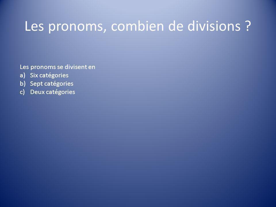 Les pronoms, combien de divisions