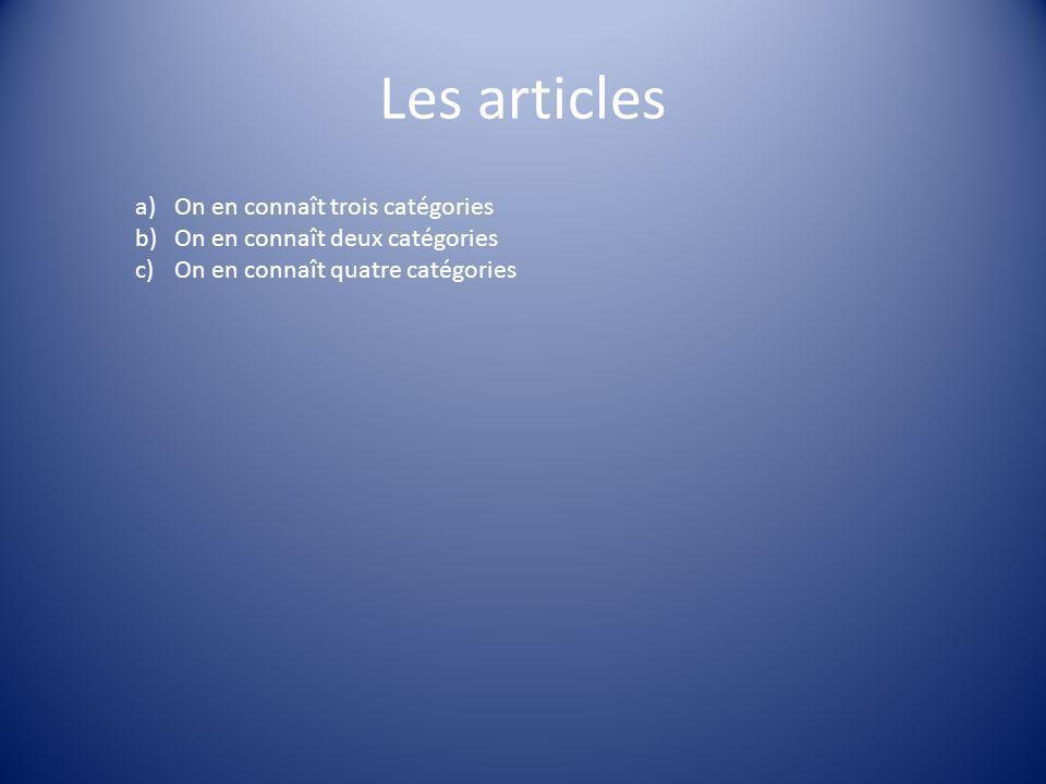 Les articles On en connaît trois catégories