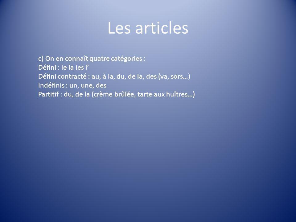 Les articles c) On en connaît quatre catégories :