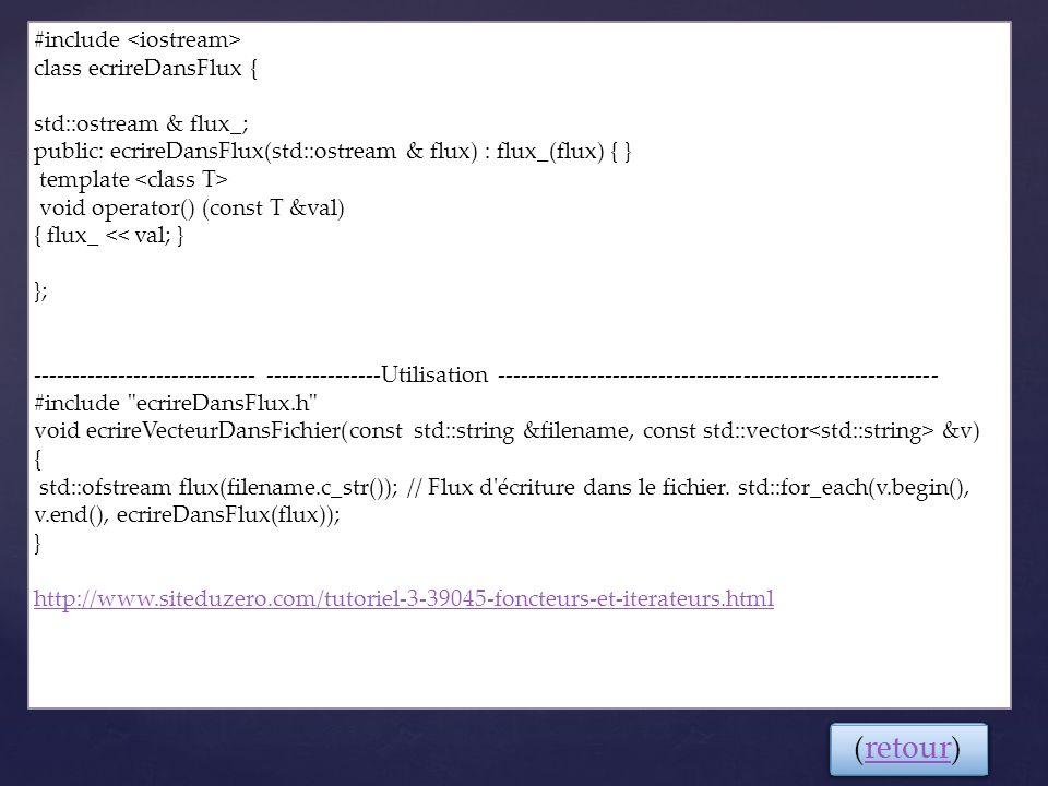 (retour) #include <iostream> class ecrireDansFlux {