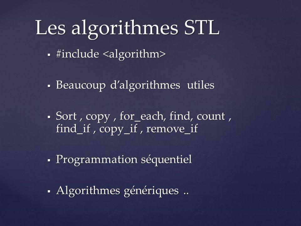 Les algorithmes STL #include <algorithm>