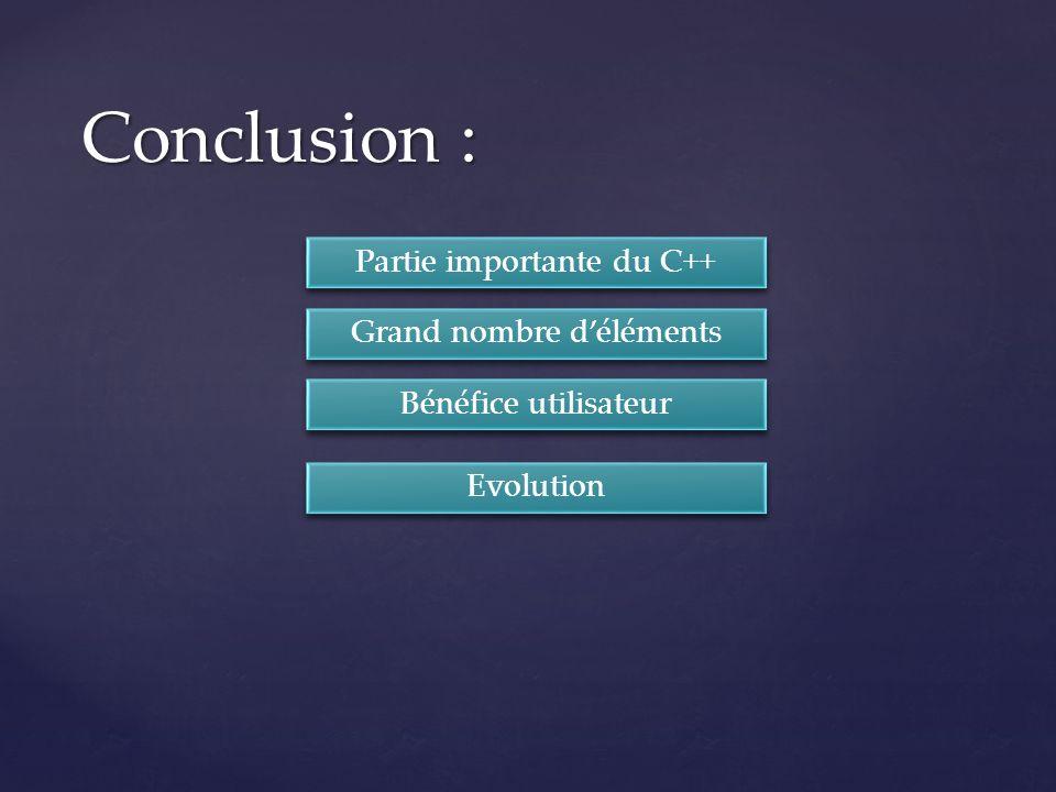 Conclusion : Partie importante du C++ Grand nombre d'éléments