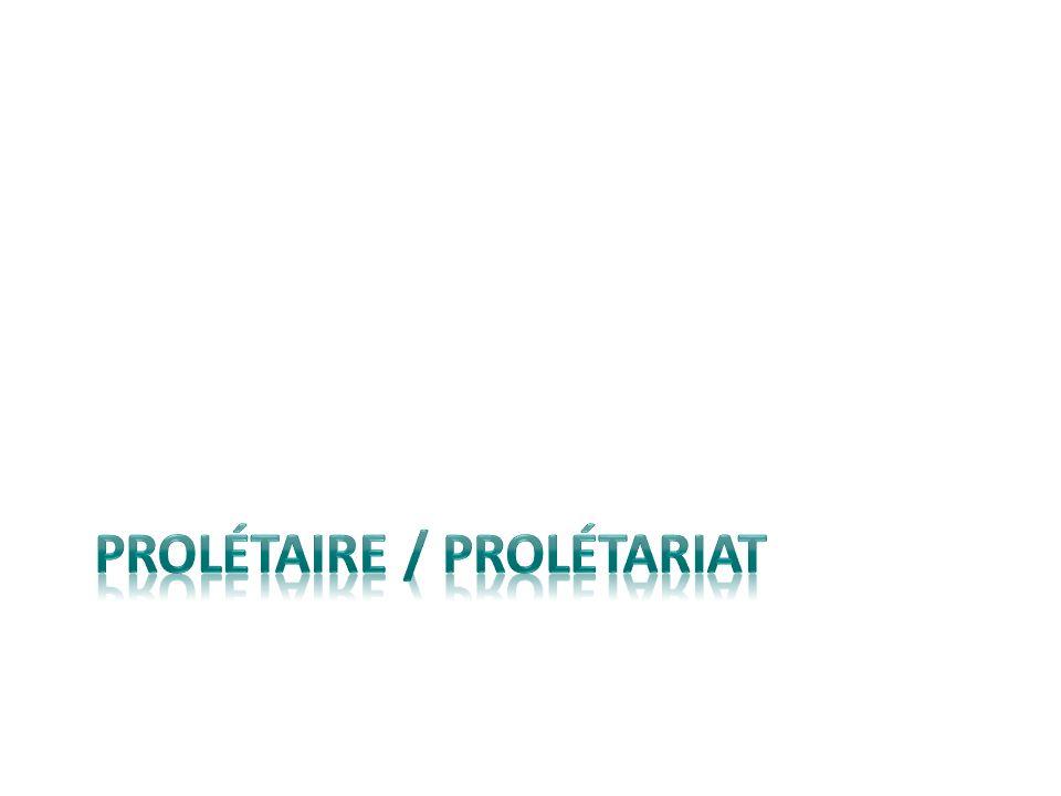 Prolétaire / prolétariat