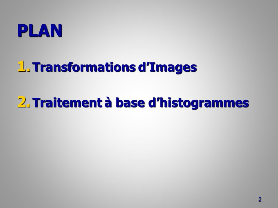 PLAN Transformations d'Images Traitement à base d'histogrammes
